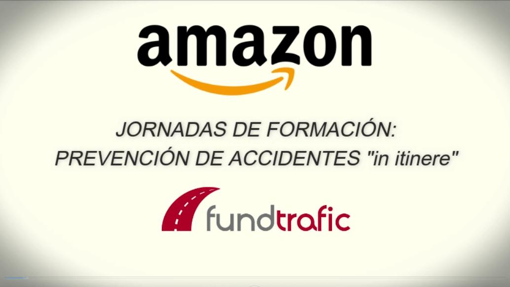 Jornadas de formación en Prevención de accidentes «in itinere» en Amazon de la mano de Fundtrafic